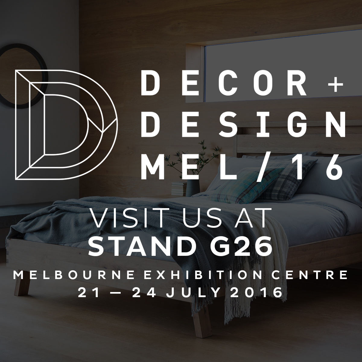 See us at the Decor Design Show - 21-24 July. Stand G26
